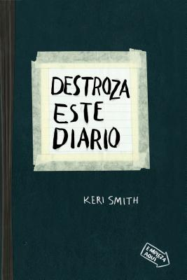 Destroza este diario / Wreck This Journal By Smith, Keri