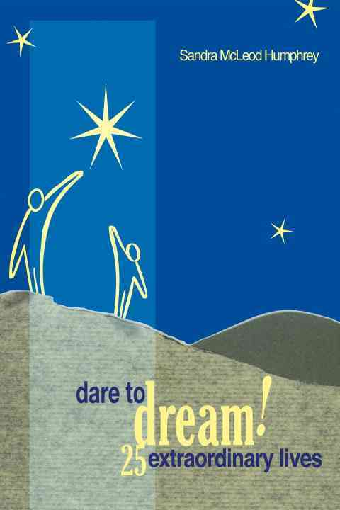 Dare To Dream! By Humphrey, Sandra McLeod